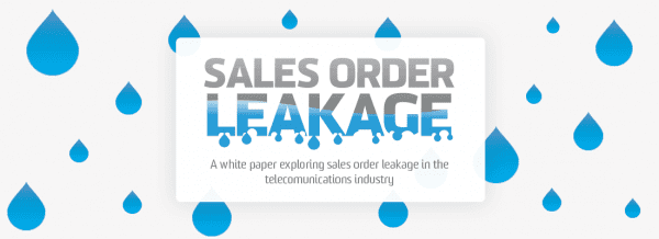 Sales Order Leakage. A white paper exploring sales order leakage in the telecomunications industry