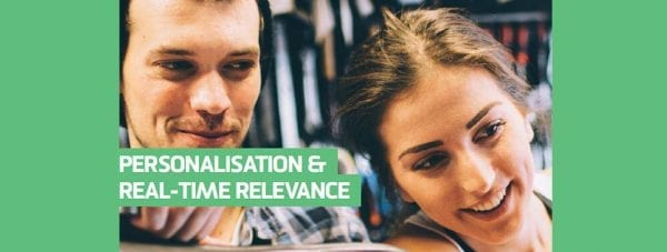 Personalisation and real time relevance