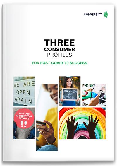 Three Consumer Profiles for Post COVID-19 Success
